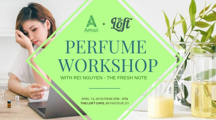 DIY Perfume Workshop - The Fresh Notes by Rei Nguyen